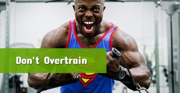 Don't Overtrain